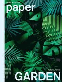 Paper garden: En inspirationsbok med papperspyssel