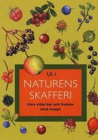 Ut i naturens skafferi: Våra vilda bär och frukter med recept