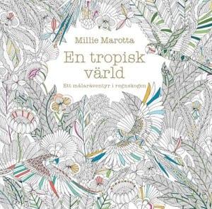Millie Marotta, En tropisk värld: Ett äventyr i regnskogen, målarbok, målarböcker för vuxna, målarbilder